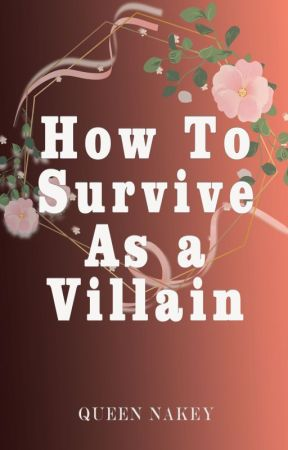 How To Survive as a Villain by QueenNakey