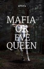 Mafia Or Eve Queen by JeonggukBTS7