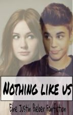 Nothing like us {Justin Bieber Fanfiktion} by thedoctorsfairytale