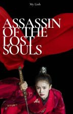 Assassin of the Lost Souls by volleygurl8