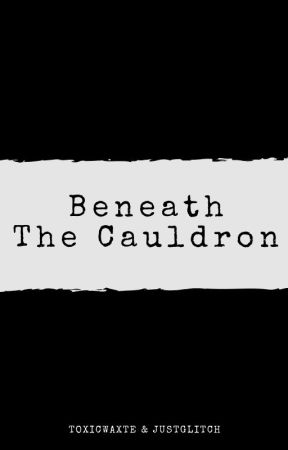Beneath The Cauldron by ToxicWaxte