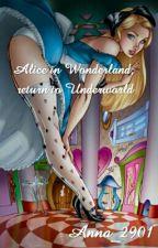 Alice in Wonderland, return to Underworld by Anna_2901