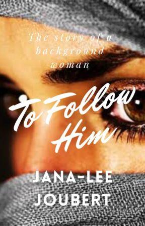 To Follow Him by JanaJoubert