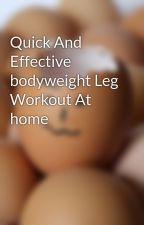 Quick And Effective bodyweight Leg Workout At home by aaddiit