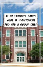 If My Favorite Bands Were In High School And Had A Group Chat by kademustdie_