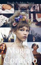Toda a mágia do seu coração. by Rebecapionorio1