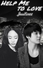 Help me to love (KRYBER) by JessNoe98