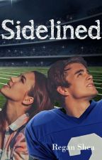 Sidelined (Roughing the Passer - Book 2) - WEEKLY UPDATES by ReganSKind
