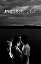 Unspoken Love (Completed) by Behir_pearbhi_ff