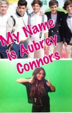 My name is Aubrey Connors (One Direction story) by Aubrey-RoseConnors