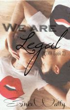 We are LEGAL! (MTMH Book 2)  by zinanne