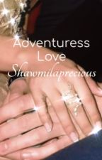 Adventuress Love   S.M & C.C by shawmilaprecious