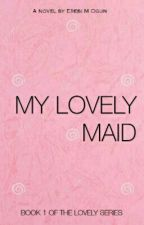 My lovely maid {ON HOLD} by MaggieWatsHerFace