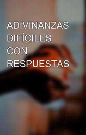 ADIVINANZAS DIFÍCILES CON RESPUESTAS by nick0819