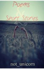 Poems & Short Stories by not_unicorn