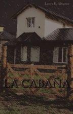 La Cabaña by Laurita_L_E_A