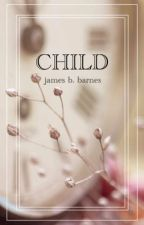 CHILD | james b. barnes by crownedcarisma