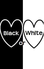 Black or White (An Interracial Love Story) by JustCallMeTHUG