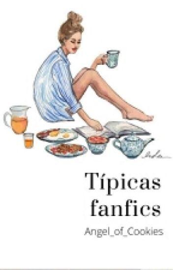 Típicas Fanfictions|| EDITANDO