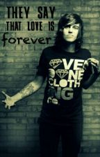 They say that love is forever (Kellin Quinn Sleeping with Sirens Fanfic) by alltimevampires