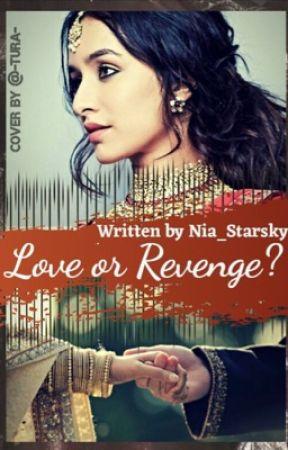 Love or Revenge? by Nia_StarSky