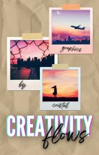 Creativity Flows | ONGOING by cristalwrites