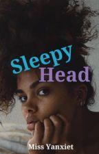 Sleepyhead  by MissYanxiet