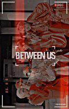 Between Us │ OC Roleplay by -GURLINBLCK-
