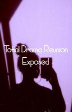 Total Drama Reunion Exposed by a_weirdo023
