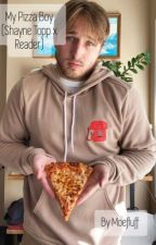 My Pizza Boy (Shayne Topp x Reader) by Moefluff