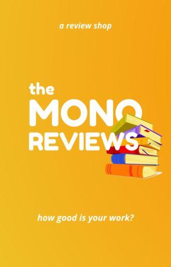 The Mono Reviews [CLOSED]