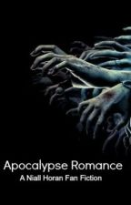 **on hold** Apocalypse Romance (A Niall Horan Fan Fiction) by lilsupersassy