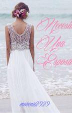 Necesito Una Esposa by morena2929
