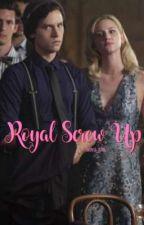 Royal Screw Up by cheryls_tears