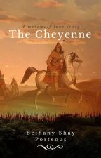 The Cheyenne (Hold) by BethanyShayPorteous
