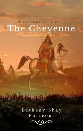 The Cheyenne by BethanyShayPorteous