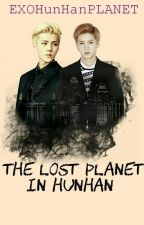 The Lost Planet in HunHan!! [OneShot]✔ by EXOHunHanPLANET