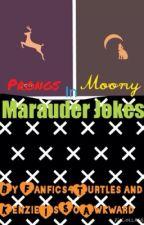 Marauder Jokes by Fanfics4Turtles