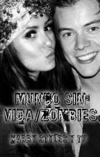 Mundo sin vida/Zombies ☯ Harry Styles y Tu☯ by Guada_Casteli