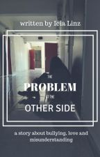 Problem at the Other Side by IciaLinz