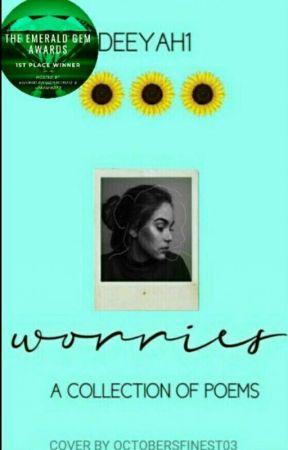 Worries ✔ by Deeyah1