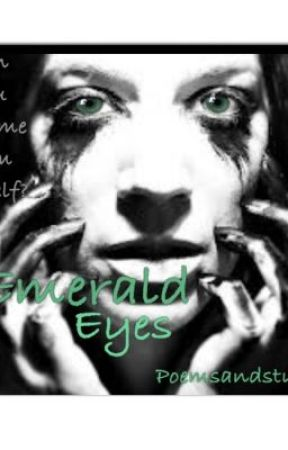 Emerald Eyes by Poemsandstuff