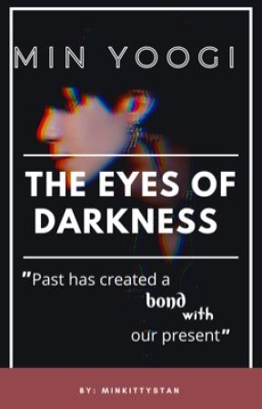 The eyes of darkness || Min Yoongi FF by Minkittystan