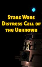 Star Wars: The Distress Call of the Unknown by GigaSlayer_105
