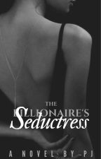 The Billionaire's Seductress ✔ by CollateralSunshine