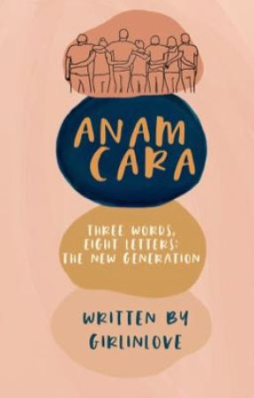 Anam Cara (3W8L: The New Generation)  by Girlinlove