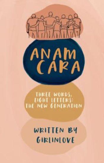 Anam Cara (3W8L: The New Generation)