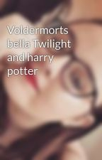 Voldermorts bella Twilight and harry potter by kelskels030501