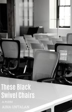 These Black Swivel Chairs by AinaUntalan
