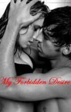 My Forbidden Desire (Teacher & Student Love Story) by KimmieLeahJayne